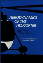 Aerodynamics of the Helicopter The Classic Textbook on the Subject