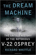 The%20Dream%20Machine%3A%20The%20Untold%20History%20of%20the%20Notorious%20V%2D22%20Osprey%20%28Hardcover%29