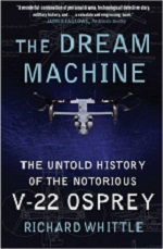 The%20Dream%20Machine%3A%20The%20Untold%20History%20of%20the%20Notorious%20V%2D22%20Osprey%20%28Paperback%29